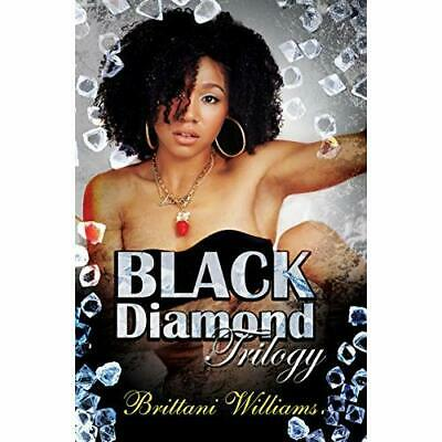 The Black Diamond Trilogy - Paperback NEW Williams, Britt 01/12/2017 • 12.29£