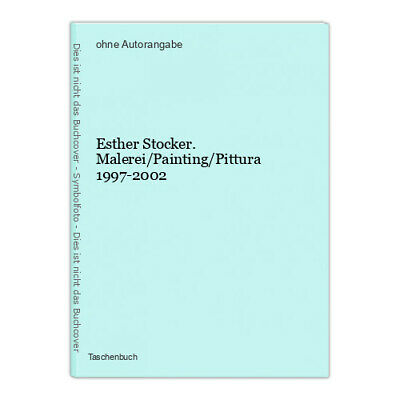 $ CDN34.13 • Buy Esther Stocker. Malerei/Painting/Pittura 1997-2002