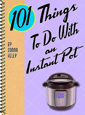 $9.99 • Buy NEW  101 Things To Do With An Instant Pot Fast Easy Delicious  Approved Cookbook
