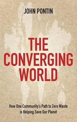 AU8.88 • Buy The Converging World: How One Community's Path To Zero Waste Is Helping Save Our