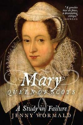 Mary, Queen Of Scots: A Study In Failure, Wormald, Jenny, New Book • 8.90£