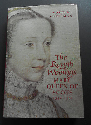 The Rough Wooings-Mary Queen Of Scots 1542-51-M.Merriman-HB/DJ-2000-1st-Fine • 9.50£
