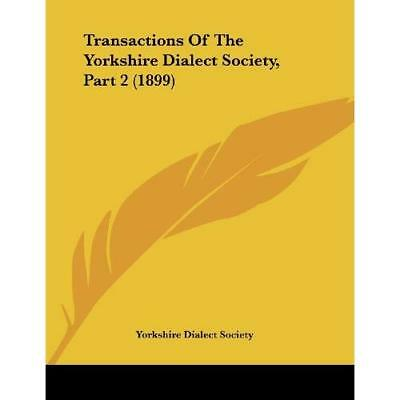 Transactions Of The Yorkshire Dialect Society, Part 2 ( - Paperback NEW Yorkshir • 14.81£
