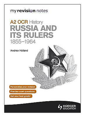My Revision Notes OCR A2 History: Russia And Its Rulers 1855-1964 By Andrew... • 2£