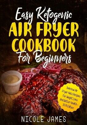 Keto Cookbook For Beginners:Delicious Air Fryer Keto Recipe For Weight Loss P DF • 1.77$
