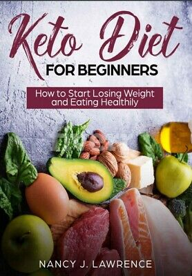 Keto Diet For Beginners: How To Start Losing Weight And Eating Healthily P.D.F • 1.49$