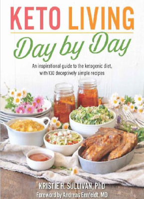 Keto Living Day By Day An Inspirational Guide To The Ketogenic Diet Recipe P.D.F • 1.49$