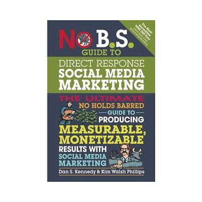 No B.S. Guide To Direct Response Social Media Marketing By Dan S Kennedy (aut... • 10.77£