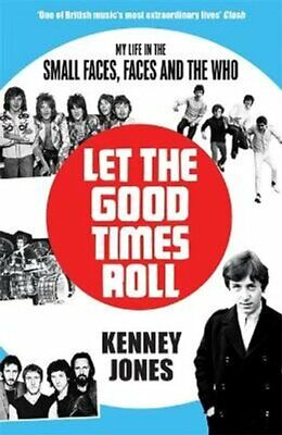 Let The Good Times Roll My Life In Small Faces, Faces And The Who 9781911600664 • 7.12£