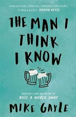 The Man I Think I Know A Feel-good, Uplifting Story Of The Most... 9781473608993 • 7.59£