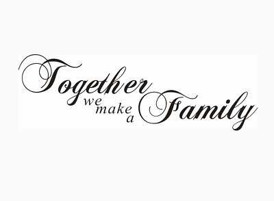 Together We Make A Family Living Room Wall Stickers Wall Quotes Wall Art UK 32sh • 4.30£