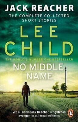 No Middle Name The Complete Collected Jack Reacher Stories 9780857503770 • 8.45£