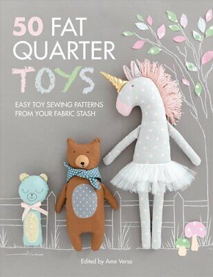 50 Fat Quarter Toys Easy Toy Sewing Patterns From Your Fabric S... 9781446307427 • 12.80£
