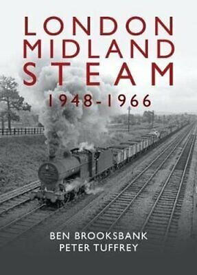 London Midland Steam 1948 To 1966 By Peter Tuffrey 9781912101924 | Brand New • 15.30£