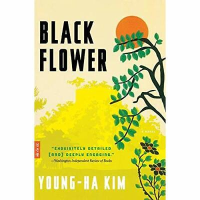 Black Flower - Paperback NEW Young-Ha Kim (A 2013-10-29 • 15.66£