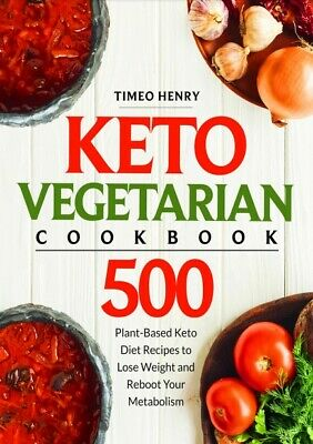 Keto Vegetarian Cookbook 500 Plant-Based Keto Diet Recipes To Lose Weight P.D.F • 1.49$