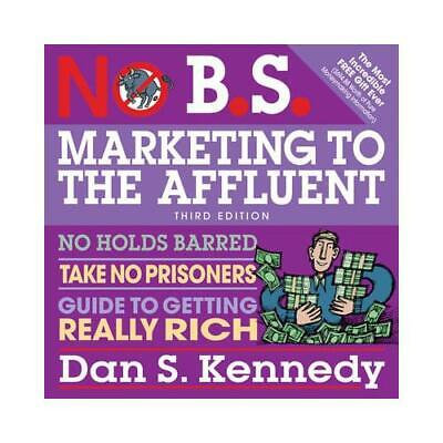 No B.S. Marketing To The Affluent By Dan S. Kennedy, Shawn Compton (narrator) • 27.78£