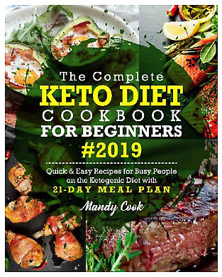 The Complete Keto Diet Cookbook For Beginners 2019: Quick & Easy -P.D.F By EMail • 2.55$