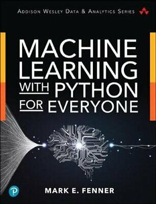 £38.11 • Buy Machine Learning With Python For Everyone By Mark Fenner 9780134845623
