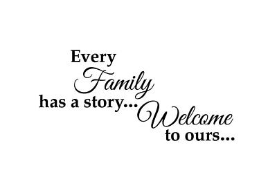 Every Family Has A Story Welcome To Ours Wall Stickers Quote Home Decor UK Zx60 • 4.30£