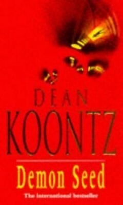 Koontz, Dean, Demon Seed: A Novel Of Horror And Complexity That Grips The Imagin • 2.99£