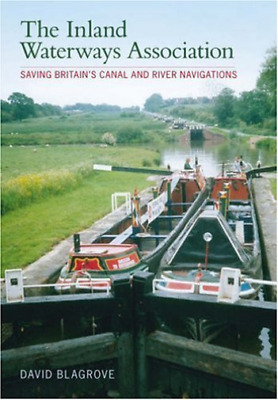 Blagrove-The Inland Waterways Association (Saving Britain'S Canal And R BOOK NEW • 9.98£
