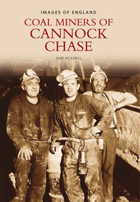 Pickerill-Miners Of Cannock Chase BOOK NEW • 10.95£