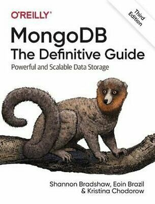 MongoDB: The Definitive Guide 3e By Shannon Bradshaw 9781491954461 | Brand New • 32.64£