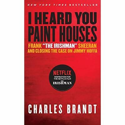 I Heard You Paint Houses,' Updated Edition: Frank 'The  - Paperback NEW Charles • 28.97£