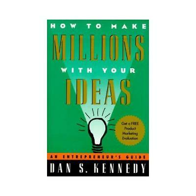How To Make Millions With Your Ideas By Dan S Kennedy • 10.99£