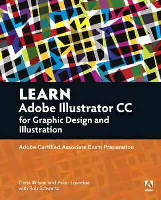 AU108.50 • Buy NEW Learn Adobe Illustrator CC For Graphic Design And Illustration By Dena Wilso