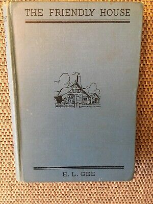 The Friendly House   H.l Gee First Edition  1939   Hardback  • 7.50£