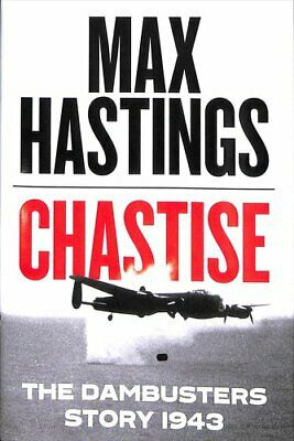 Chastise The Dambusters Story 1943 By Max Hastings 9780008280529 | Brand New • 15.87£
