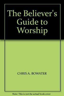 Bowater, Chris A., The Believer's Guide To Worship, Very Good, Paperback • 2.99£