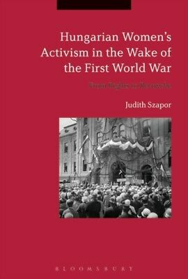 Hungarian Womens Activism In/wake Of Wwi • 31.47£