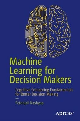 Machine Learning For Decision Makers • 22.31£