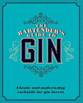 £4.88 • Buy The Bartender's Guide To Gin: Classic And Modern-Day Cocktails For Gin Lovers