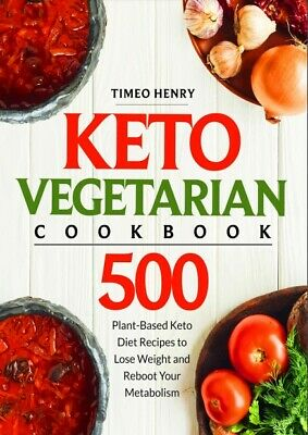 $0.99 • Buy Keto Vegetarian Cookbook 500 Plant Based Keto Diet Recipes To Lose Weight P.D.F