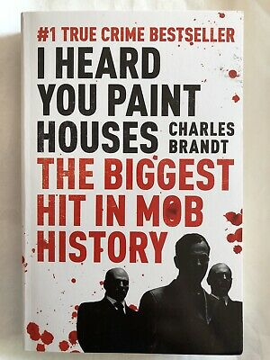 Charles Brandt I Heard You Paint Houses: Now Filmed As The Irishman Directed By  • 7.90£