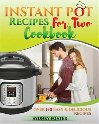 $14.13 • Buy Instant Pot For Two Cookbook : Easy & Delicious Recipes, Slow Cooker For 2, H...