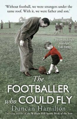 £10.93 • Buy The Footballer Who Could Fly By Duncan Hamilton 9780099558576   Brand New