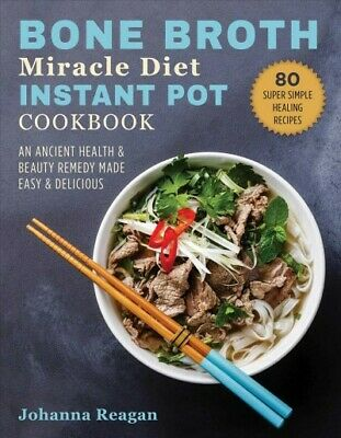 $17.52 • Buy Bone Broth Miracle Diet Instant Pot Cookbook : An Ancient Health & Beauty Rem...