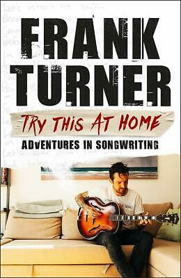 Try This At Home: Adventures In Songwriting: THE SUNDAY TIMES BESTSELLER, Turner • 7.39£