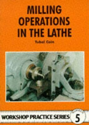 Milling Operations In The Lathe By Tubal Cain 9780852428405 | Brand New • 6.94£