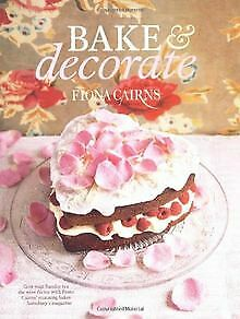 Bake & Decorate By Cairns, Fiona | Book | Condition Very Good • 5.17£