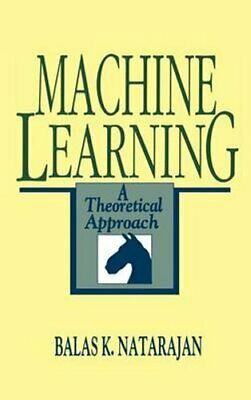 Machine Learning A Theoretical Approach By Balas K. Natarajan 9781558601482 • 34.95£