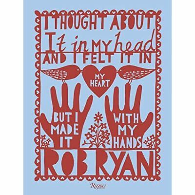 I Thought About It In My Head And I Felt It In My­ Hear - Hardback NEW Ryan, Rob • 36.48£