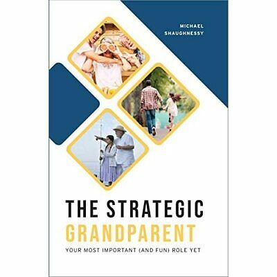 £12.13 • Buy The Strategic Grandparent: Your Most Important (and Fun - Paperback NEW Shaughne
