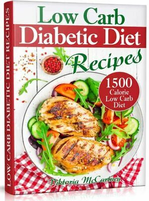 $1.99 • Buy Low Carb Diabetic Diet Recipes  Keto Diabetic Cookbook 1500 Calorie Low [P.D.F)