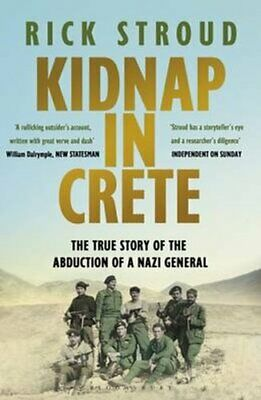Kidnap In Crete The True Story Of The Abduction Of A Nazi General 9781408851791 • 8.63£
